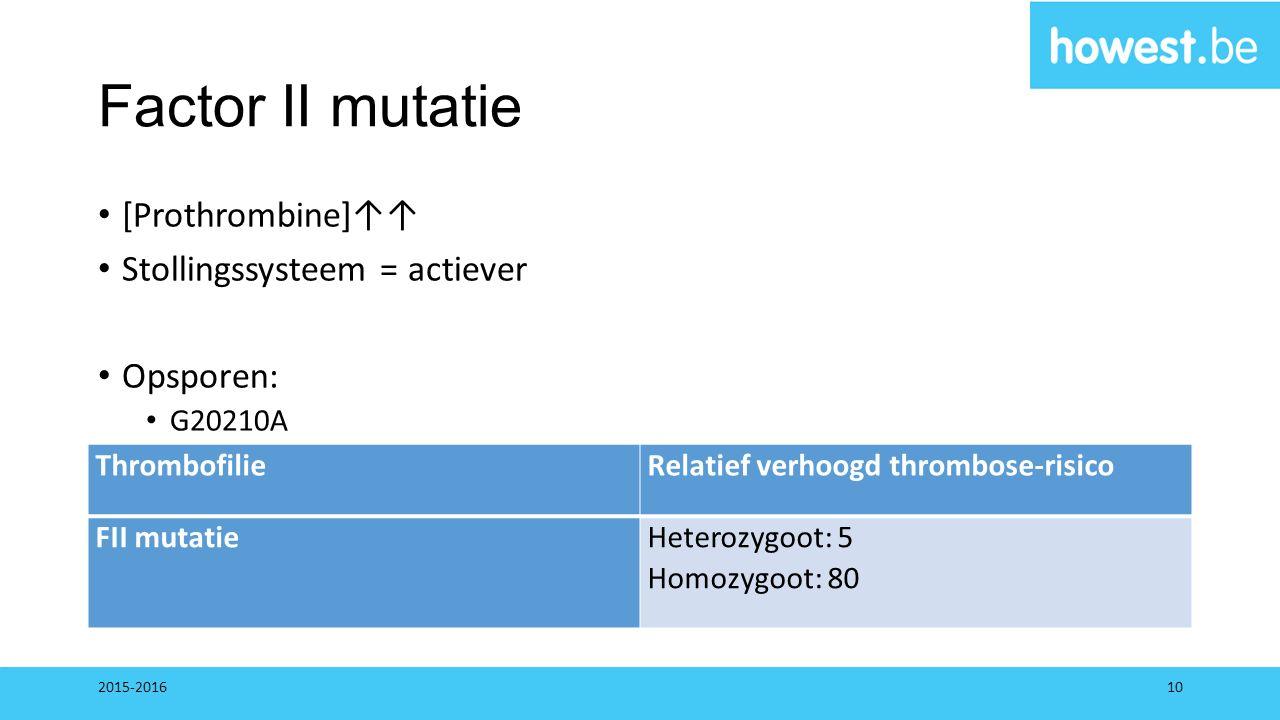 Factor II mutatie [Prothrombine]↑↑ Stollingssysteem = actiever